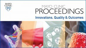 Mayo Clinic Proceedings: Innovations, Quality & Outcomes
